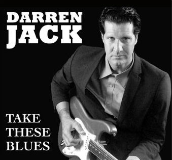 Darren Jack - Take These Blues